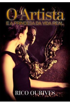 O Artista e A Princesa da Vida Real - Ourives,Rico | Tagrny.org