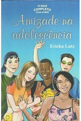 O Mais Completo Guia Sobre Amizade na Adolescência -  pdf epub