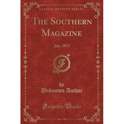 The Southern Magazine - July, 1872 (Classic Reprint)