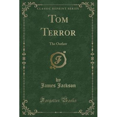 Tom Terror - The Outlaw (Classic Reprint)