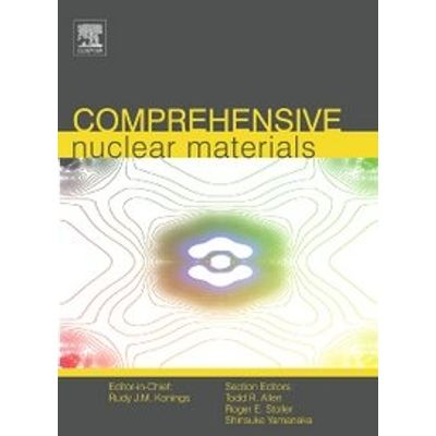 Comprehensive Nuclear Materials, Five-volume Set