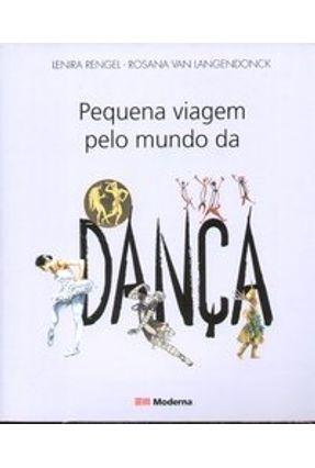 Pequena Viagem Pelo Mundo da Dança - Langendonck,Rosana Van Rengel,Lenira | Hoshan.org