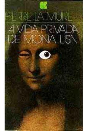 A Vida Privada de Mona Lisa
