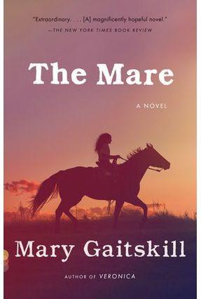 The Mare - Gaitskill,Mary | Tagrny.org