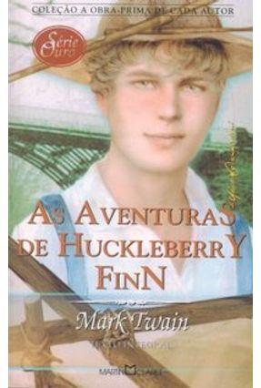 As Aventuras de Huckleberry Finn - Col. A Obra Prima de Cada Autor Série Ouro -  pdf epub
