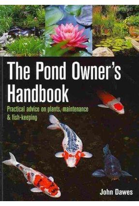 The Pond Owner's Handbook - Dawes,John | Hoshan.org