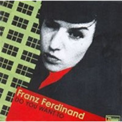 Do You Want To Franz Ferdinand - Maxi Single