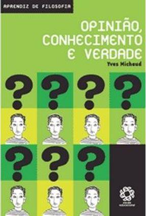 Opinião, Conhecimento e Verdade - Michaud,Yves pdf epub