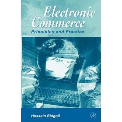 Electronic Commerce: Principles & Practice