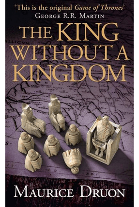 The King Without A Kingdom - The Accursed Kings 7 - Druon,Maurice | Hoshan.org
