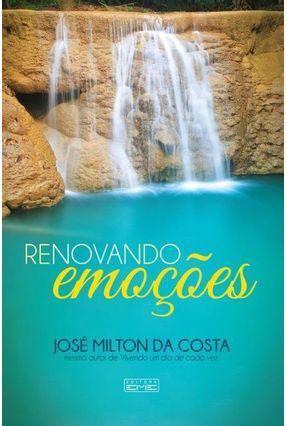 Renovando Emoções - Costa,José Milton Da | Nisrs.org