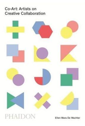 Co-Art - Artists On Creative Collaboration - De Wachter,Ellen Mara | Hoshan.org