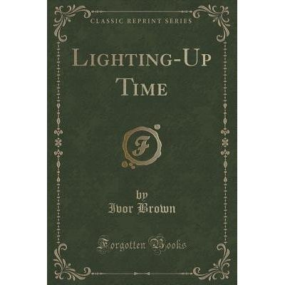 Lighting-Up Time (Classic Reprint)