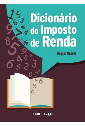 Dicionário do Imposto de Renda - Mendes,Wagner   Tagrny.org
