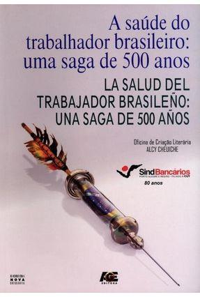 A Saúde do Trabalhador Brasileiro - Uma Saga de 500 Anos - Edição Bilíngue - Cheuiche,Alcy pdf epub