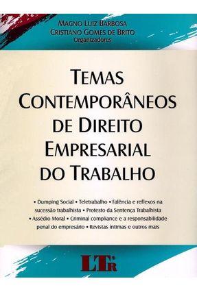 Temas Contemporâneos de Direito Empresarial do Trabalho - Brito,Cristiano Gomes de Barbosa,Magno Luiz pdf epub