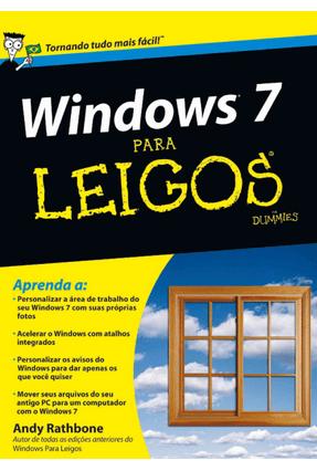 Windows 7 Para Leigos - Rathbone,Andy Rathbone,Andy | Tagrny.org