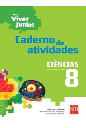 Para Viver Juntos - Ciências - 8º Ano - Caderno De Atividades - Edições Sm | Tagrny.org