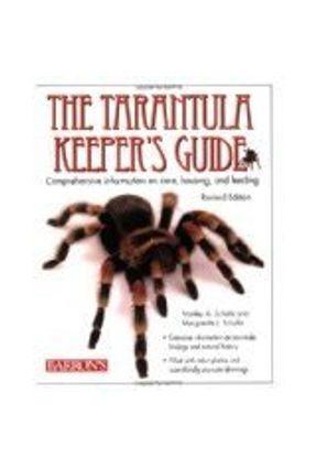 The Tarantula Keeper's Guide - Schultz,Marguerite J. Schultz,Stanley A. | Hoshan.org