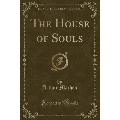 The House Of Souls (Classic Reprint)