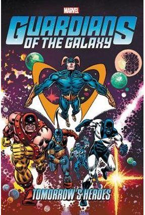 Guardians Of The Galaxy: Tomorrow's Heroes Omnibus - Drake,Arnold Gerber,Steve Lee,Stan Stern,Roger   Hoshan.org