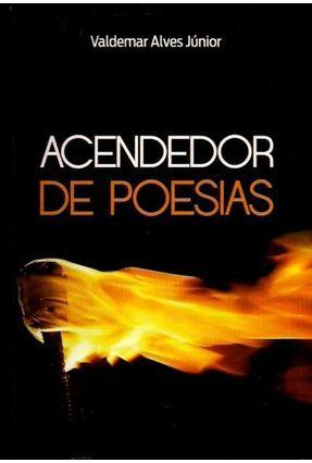Acendedor de Poesias - Alves Junior ,Valdemar | Nisrs.org
