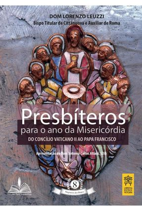 Presbíteros Para O Ano Da Misericórdia - Do Concílio Vaticano II Ao Papa Francisco - Leuzzi,Lorenzo pdf epub