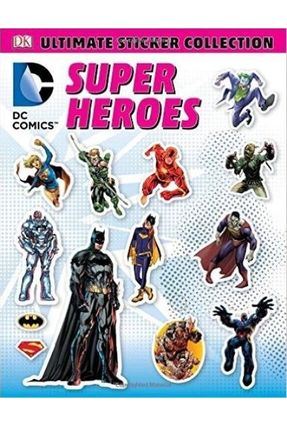 Dc Comics Super Heroes Ultimate Sticker Collection - Dk | Hoshan.org