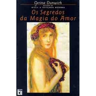 Os Segredos da Magia do Amor