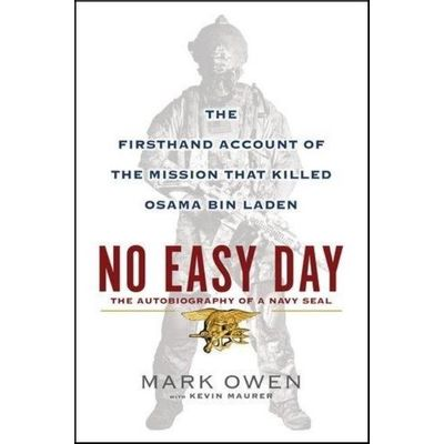 No Easy Day - The Firsthand Account Of The Mission That Killed Osama Bin Laden