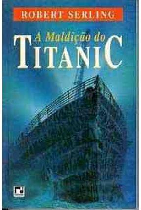 A Maldicao do Titanic