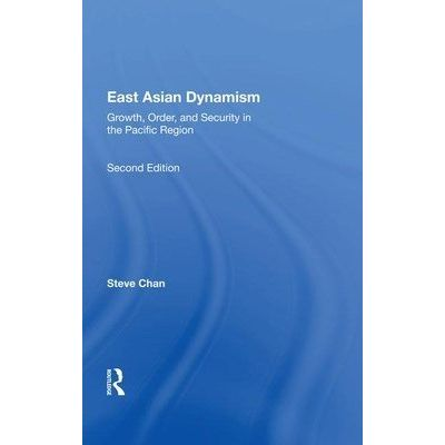 East Asian Dynamism - Growth, Order And Security In The Pacific Region, Second Edition