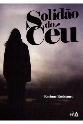 Solidão do Céu - Rodrigues,Rosiane | Nisrs.org