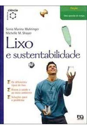 Lixo e Sustentabilidade - Col. de Olho na Ciência - 2ª Ed. 2013 - Shayer,Michelle M. Rios,Rosana Muhringer,Sonia Marina pdf epub