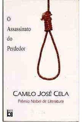 O Assassinato do Perdedor - Cela,Camilo Jose | Hoshan.org