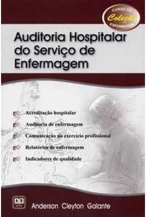 Auditoria Hospitalar do Serviço de Enfermagem - Anderson,Galante | Hoshan.org