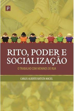 Rito. Poder E Socialização - Maciel,Carlos Alberto Batista | Hoshan.org