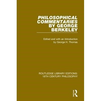 Philosophical Commentaries By George Berkeley - Transcribed From The Manuscript And Edited With An Introduction By Georg