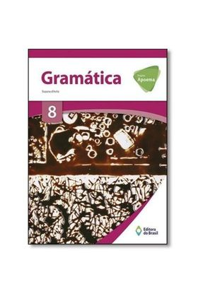 Projeto Apoema - Gramática - 8ª Ano - Suzana D Avila Francisca Carvalho Dolival Rosiane De Camargo pdf epub