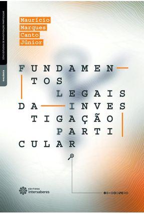 Fundamentos Legais Da Investigação Particular - Canto Júnior,Maurício Marques   Tagrny.org
