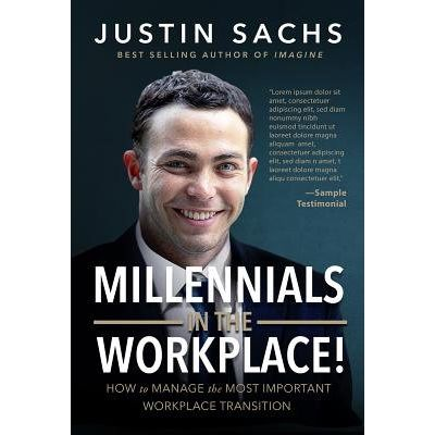 Millennials In The Workplace! - How To Manage The Most Important Workplace Transition