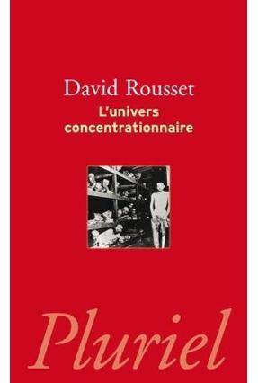 L'univers Concentrationnaire - Rousset,David | Hoshan.org