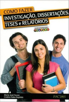 Como Fazer Investigação, Dissertações, Teses e Relatórios - Sousa,Maria Jose Sales Baptista,Cristina | Nisrs.org