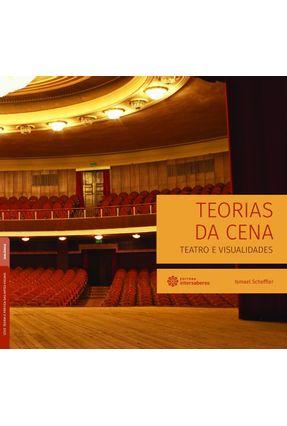 Teorias Da Cena: Teatro E Visualidades - Scheffler,Ismael | Hoshan.org