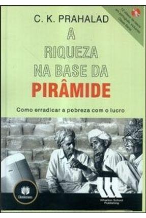 Usado - A Riqueza na Base da Pirâmide - Como Erradicar a Pobreza com o Lucro - Com CD