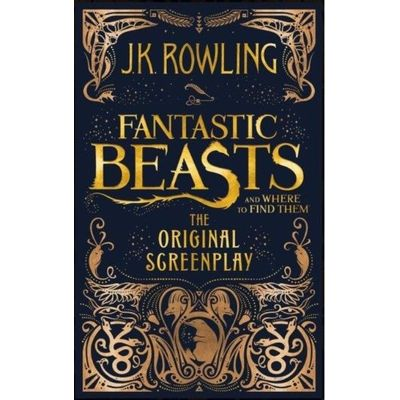 Fantastic Beasts And Where To Find Them The Original Screenplay - Uk Edition