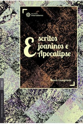 Escritos Joaninos E Apocalípse - Casagrande,Moacir | Tagrny.org