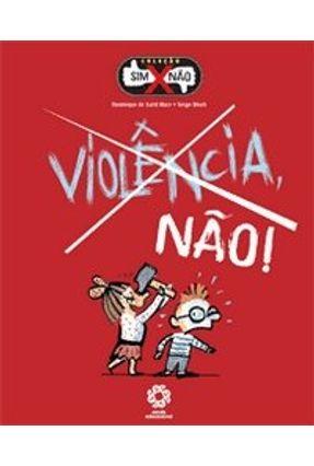 Violência , Não ! - Col. Sim X Não - Mars,Dominique de Saint | Nisrs.org
