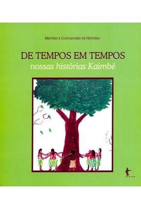 De Tempos Em Tempos - Nossas Histórias de Kaimbé - Clelia Neri | Nisrs.org