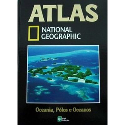 Atlas National Geographic - Oceania , Pólos e Oceanos